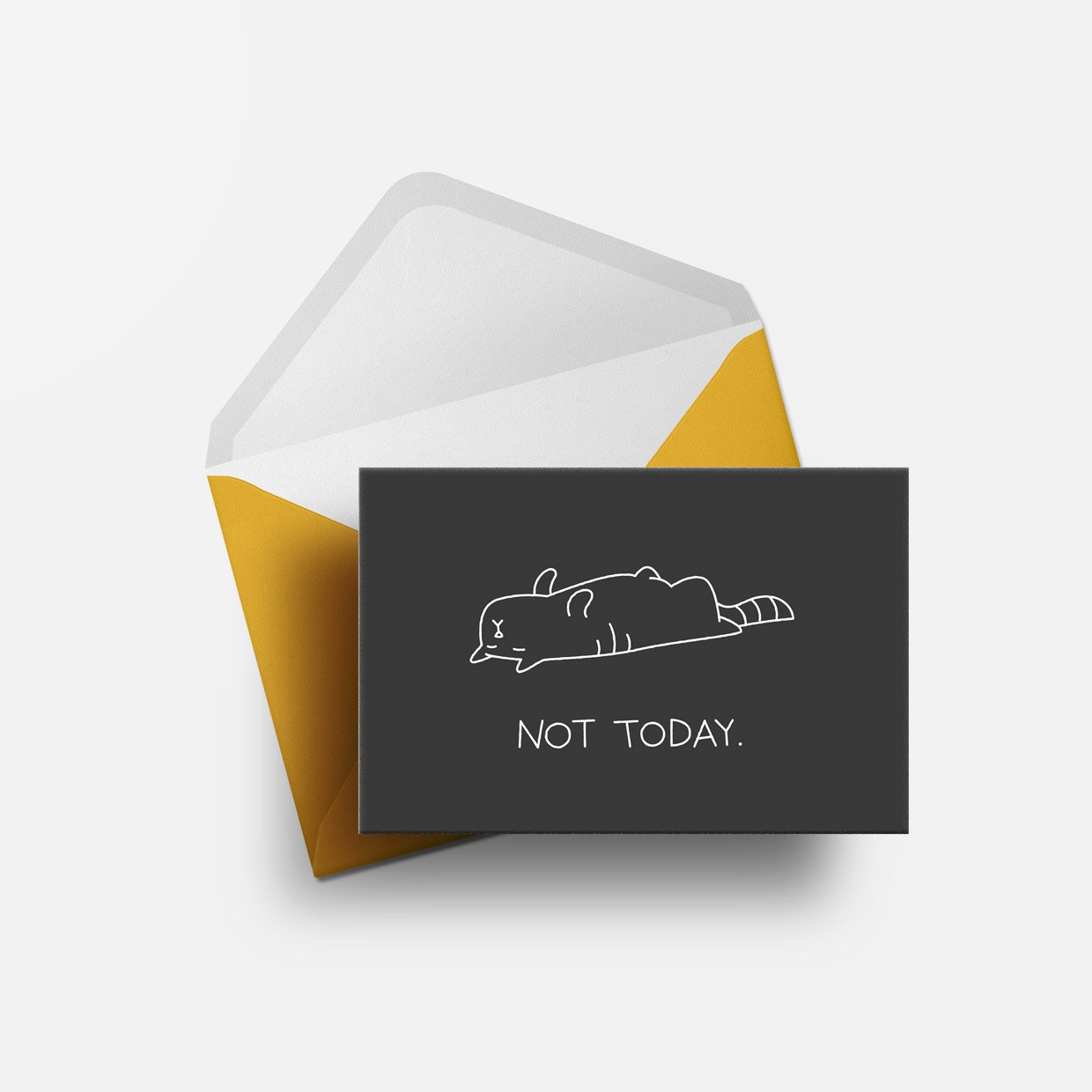 The NOT TODAY card