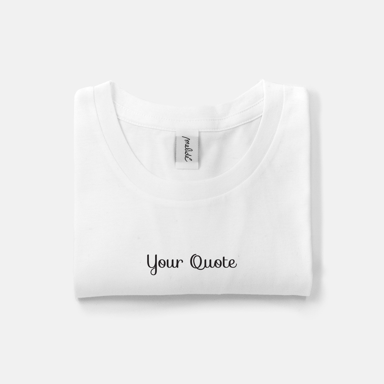 The YOUR QUOTE Ultimate Woman T-shirt