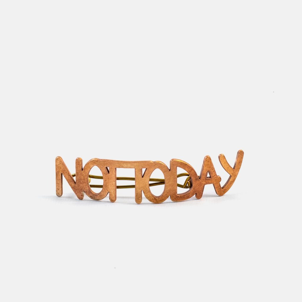 The NOT TODAY Barrette