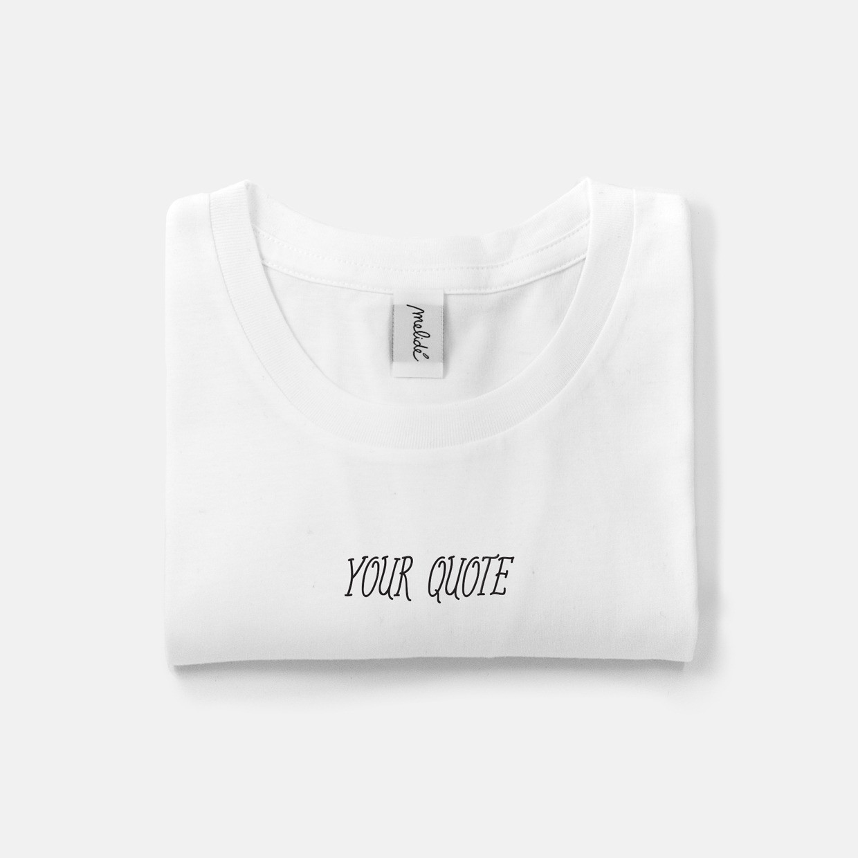 The YOUR QUOTE ultimate tee